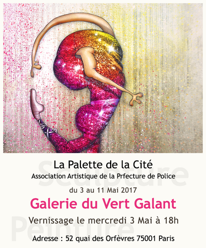 Group exhibition: Vert Galant Gallery – Paris – France from 3 to 11 May 2017