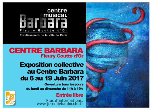 Group exhibition: Group exhibition in Barbara Center – Paris – France from 6 to 19 June 2017