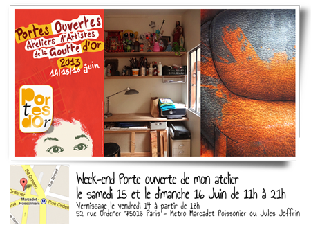 Solo exhibition: Open artists' studios in the district of Goutte d'Or 2013 – Paris – France June 15 and 16, 2013