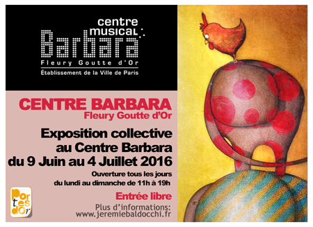 Group exhibition: Group exhibition in Barbara Center – Paris – France from June 7 to July 3, 2016