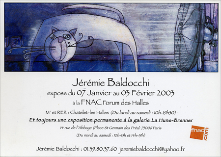 Solo exhibition: Fnac Forum des Halles – Paris – France  from 07 January to 3 February 2003