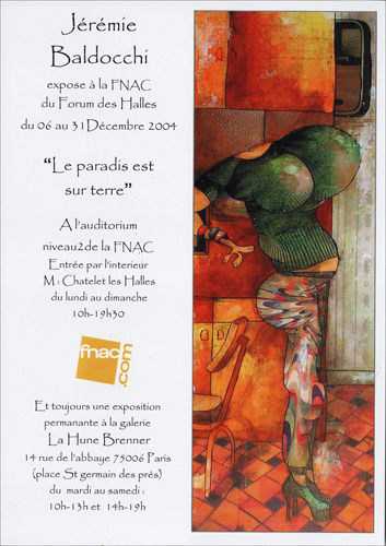 Solo exhibition: Fnac Forum des Halles – Paris – France from 6 to 31 December 2004
