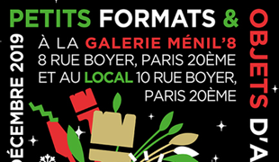 Group exhibition: Group exhibition of small formats in Ménil'8 Gallery – Paris – France from 6 to 22 December 2019