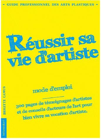 Book artist Brigitte Camus Réussir sa vie d'artiste (Successful Life Artist)